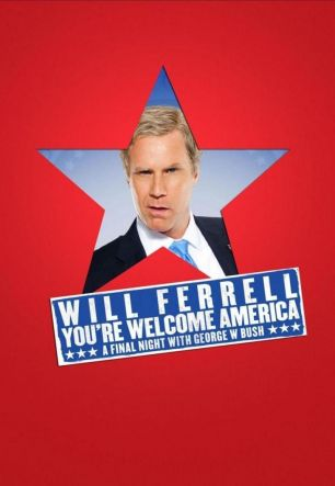 Will Ferrell: You're Welcome America - A Final Night with George W Bush